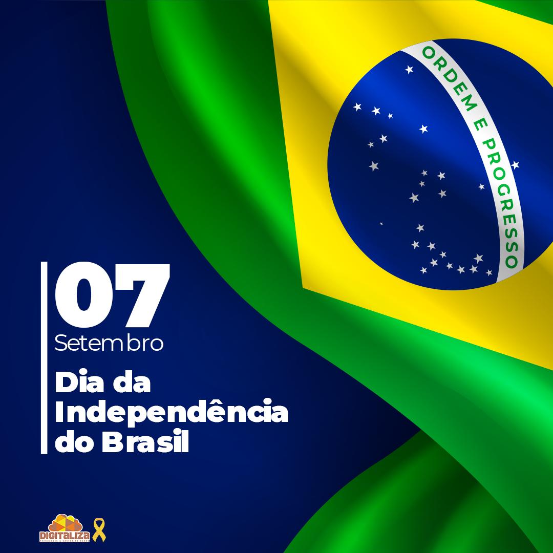 DIA DA INDEPENDÊNCIA DO BRASIL - 07/09/2020