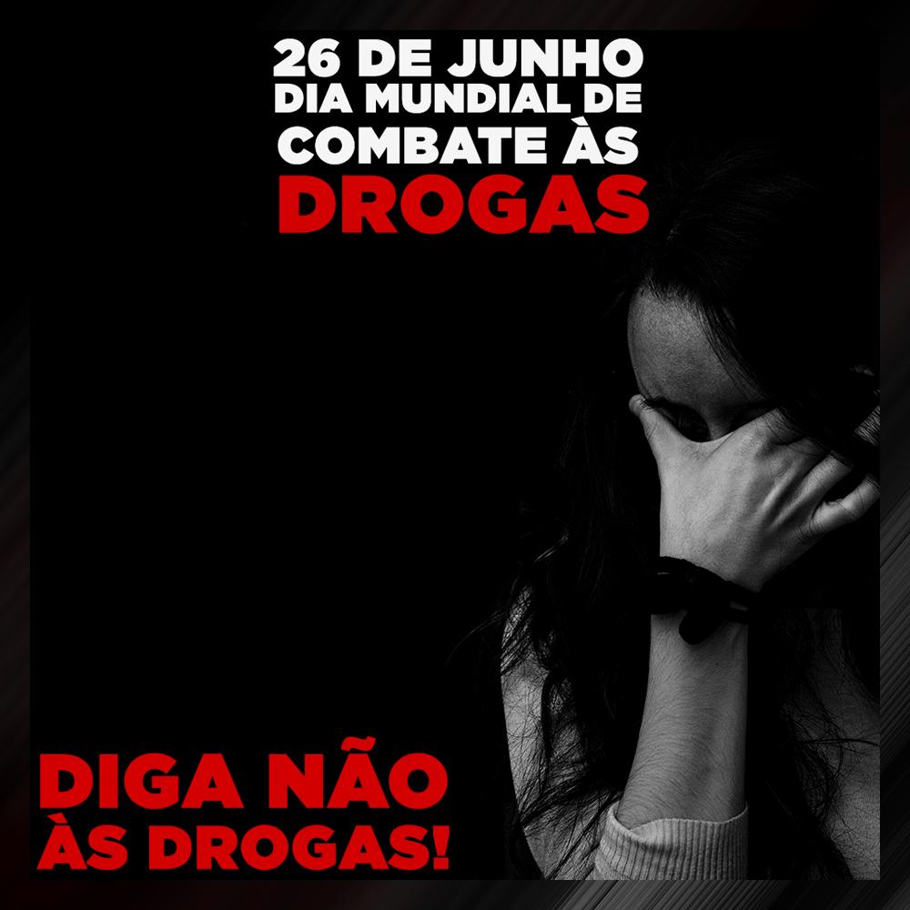 DIA MUNDIAL DE COMBATE ÀS DROGAS