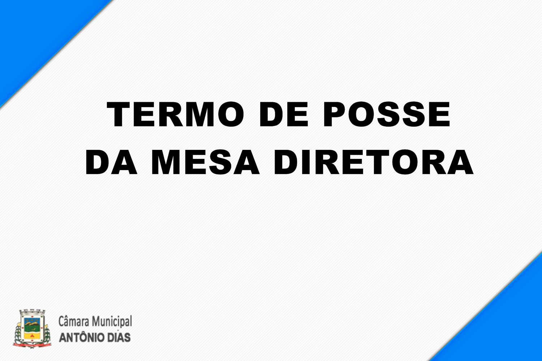 TERMO DE POSSE DOS MEMBROS DA MESA DIRETORA, EXERCÍC...