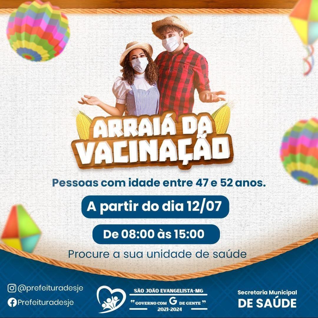 ARRAIÁ DA VACINAÇÃO - PESSOAS COM IDADE ENTRE 47 E 5...