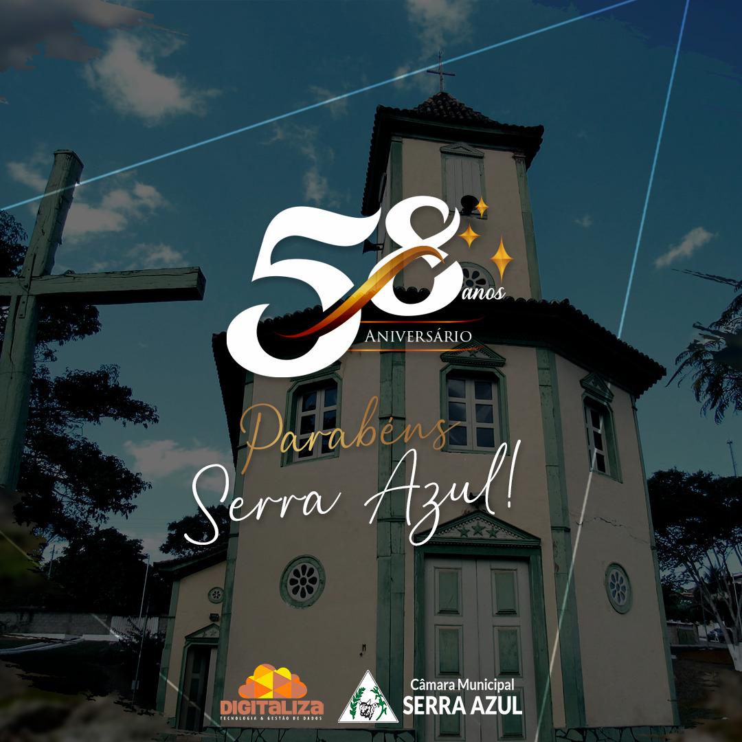 58 ANOS DA NOSSA CIDADE - SERRA AZUL