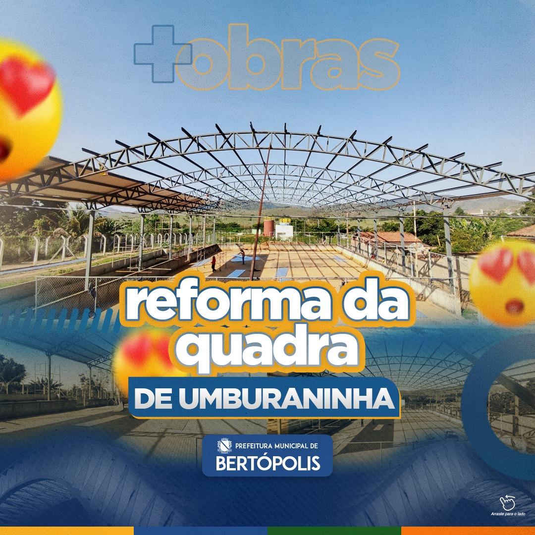 REFORMA DA QUADRA DE UMBURANINHA