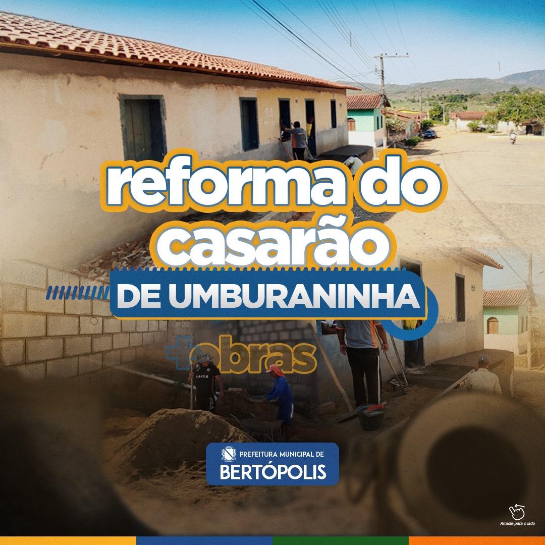 REFORMA DO CASARÃO DE UMBURANINHA