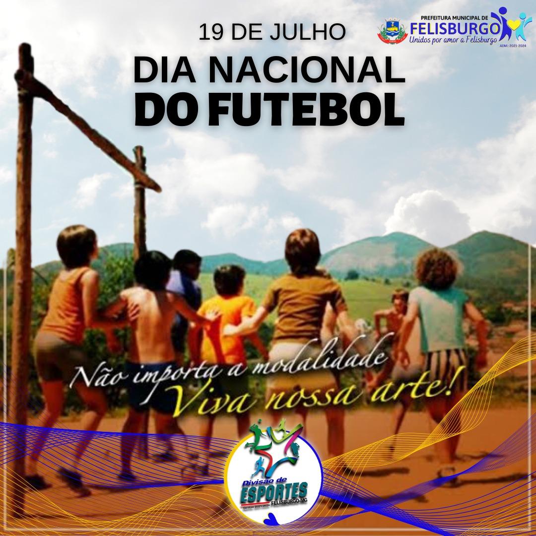 19 DE JULHO, DIA NACIONAL DO FUTEBOL