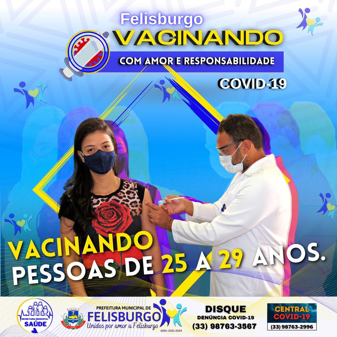 VACINAÇÃO CONTRA COVID-19 PESSOAS DE 25 A 29 ANOS