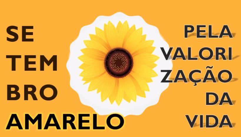 CAMPANHA SETEMBRO AMARELO PELA VALORIZAÇÃO DA VIDA
