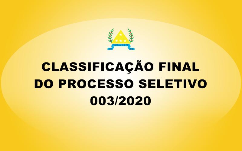 CLASSIFICAÇÃO FINAL DO PROCESSO SELETIVO 003/2020