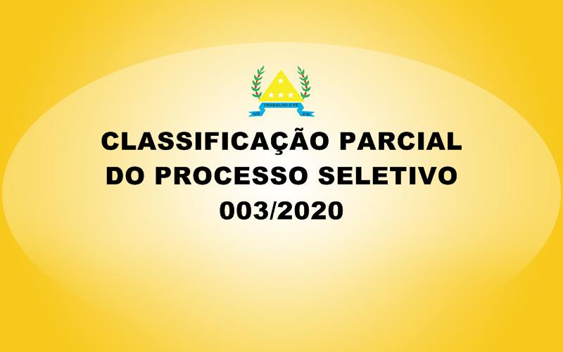 CLASSIFICAÇÃO PARCIAL DO PROCESSO SELETIVO 003/2020