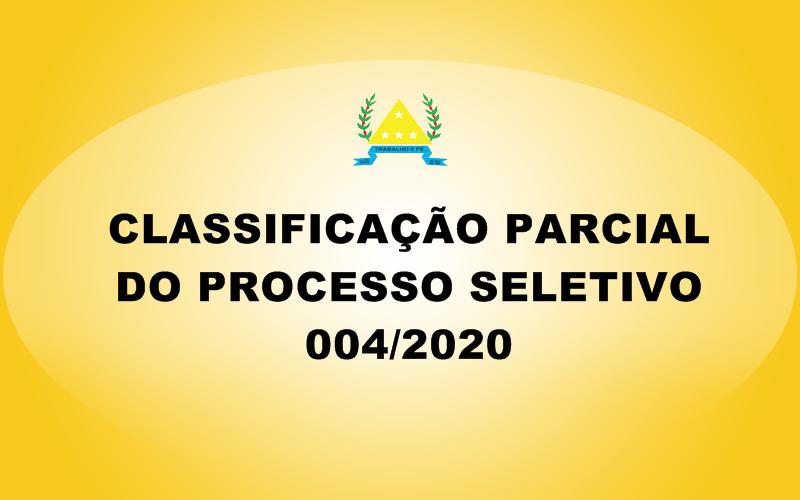CLASSIFICAÇÃO PARCIAL DO PROCESSO SELETIVO 004/2020
