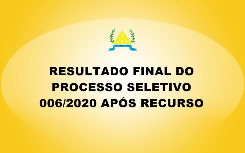 RESULTADO FINAL APÓS RECURSOS DO PROCESSO SELETIVO 0...