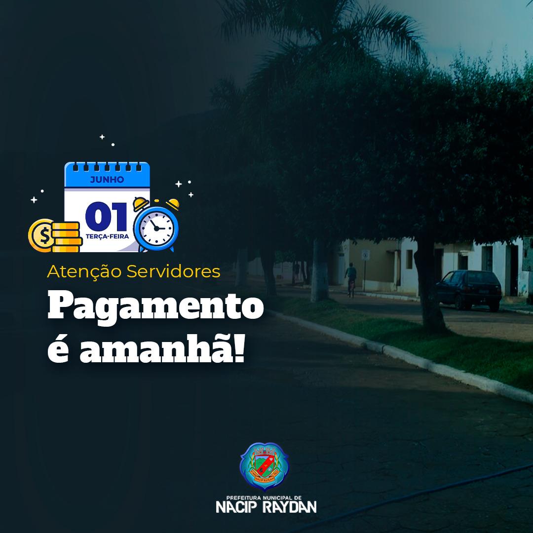 ATENÇÃO SERVIDORES: PAGAMENTO É AMANHÃ 01/06