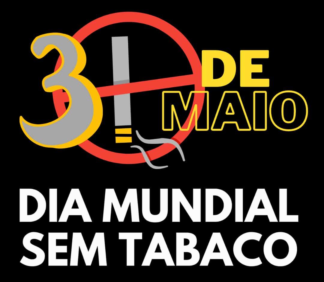 ALERTA PARA O DIA MUNDIAL SEM TABACO - 31/05/2021
