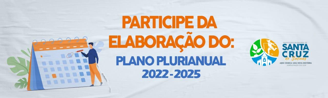 PARTICIPE DA ELABORAÇÃO DO PLANO PLURIANUAL 2022-2025