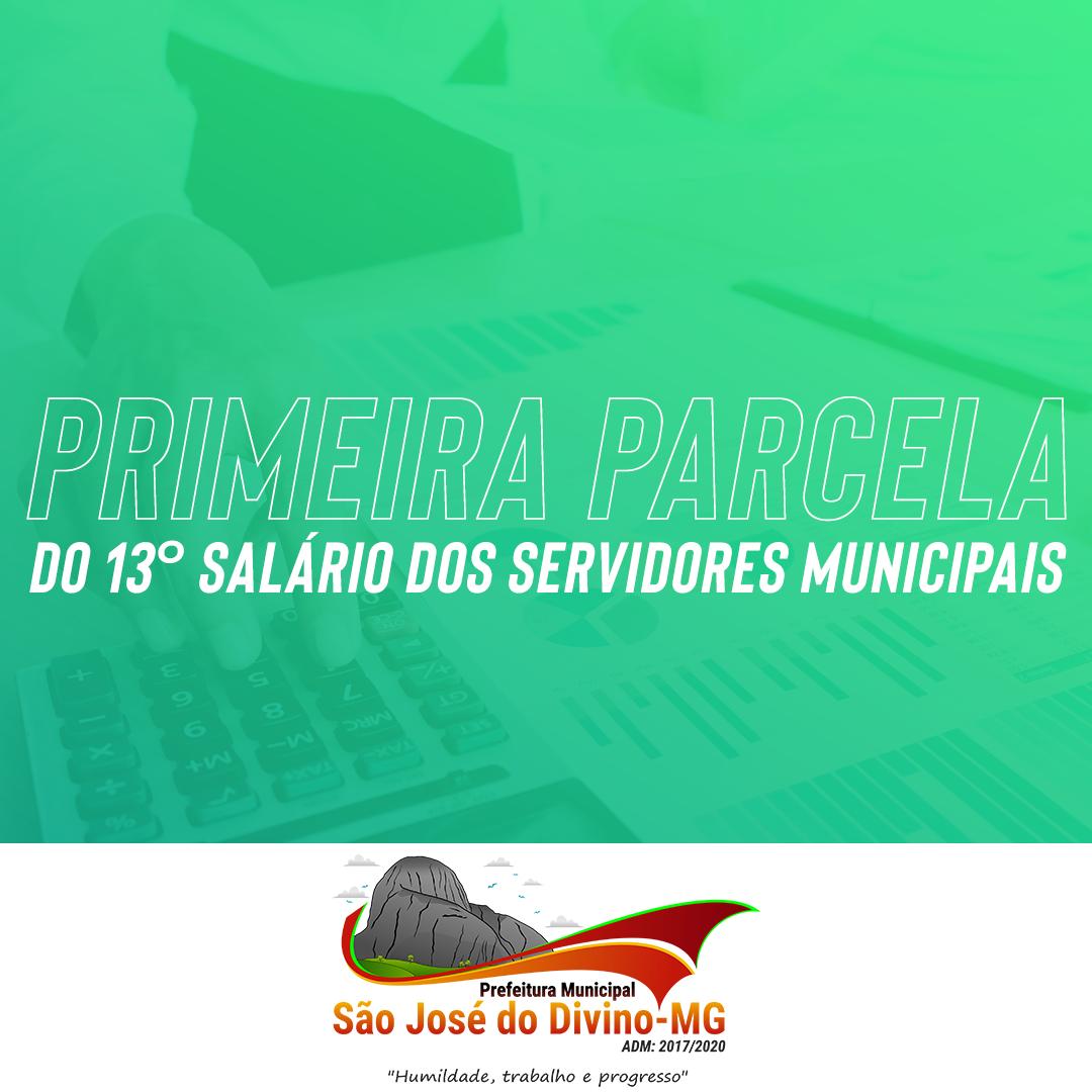 PRIMEIRA PARCELA DO 13º SALÁRIO DOS SERVIDORES MUNIC...