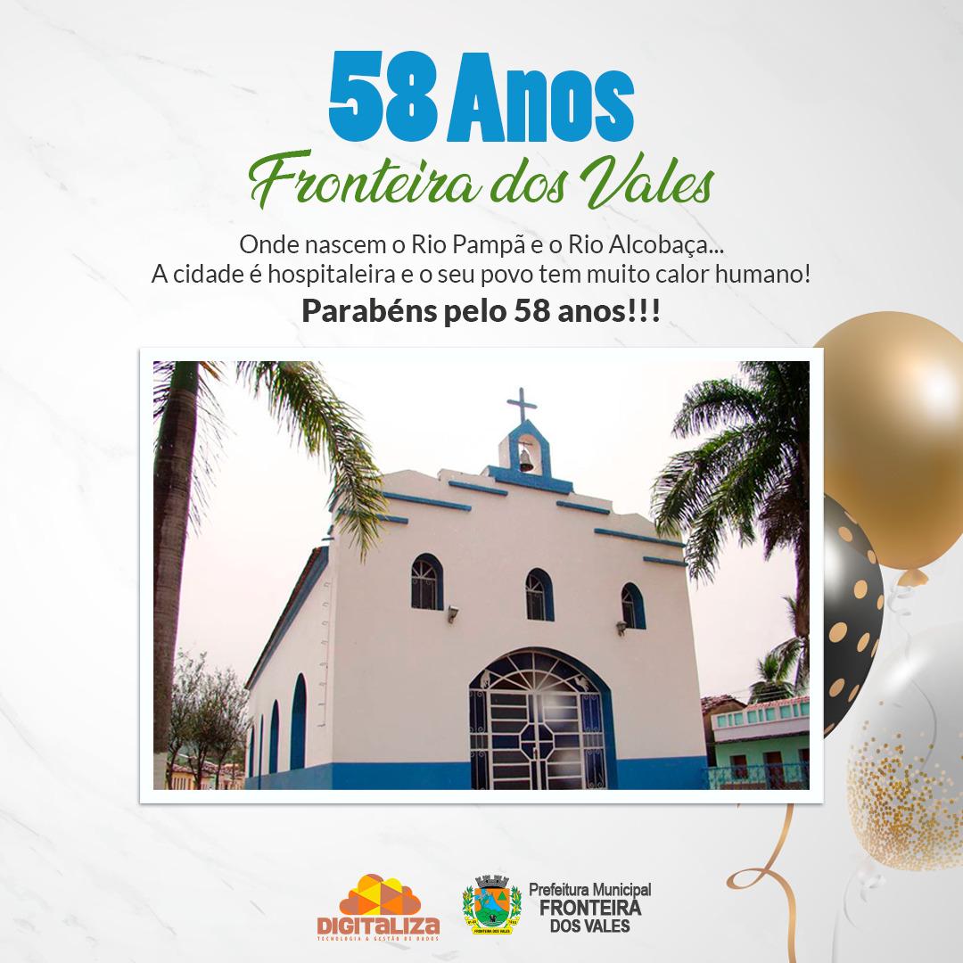 58 ANOS DA NOSSA CIDADE - FRONTEIRA DOS VALES