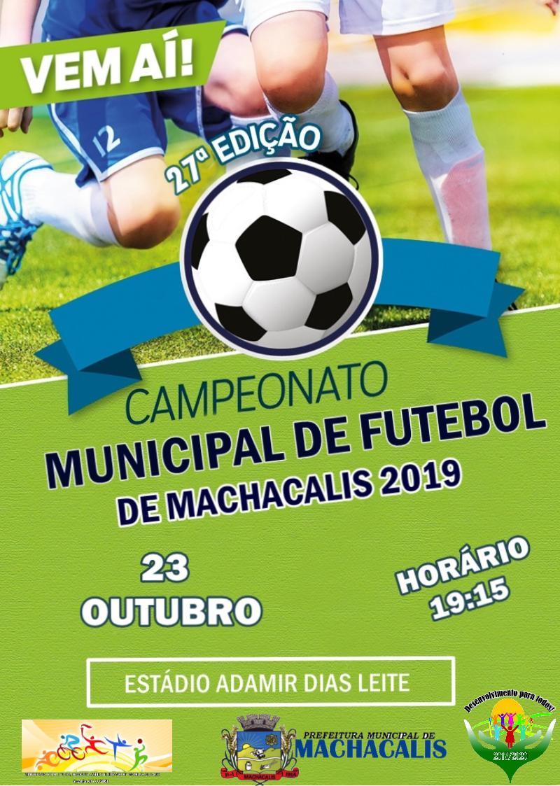 27ª EDIÇÃO DO CAMPEONATO MUNICIPAL DE MACHACALIS 2019