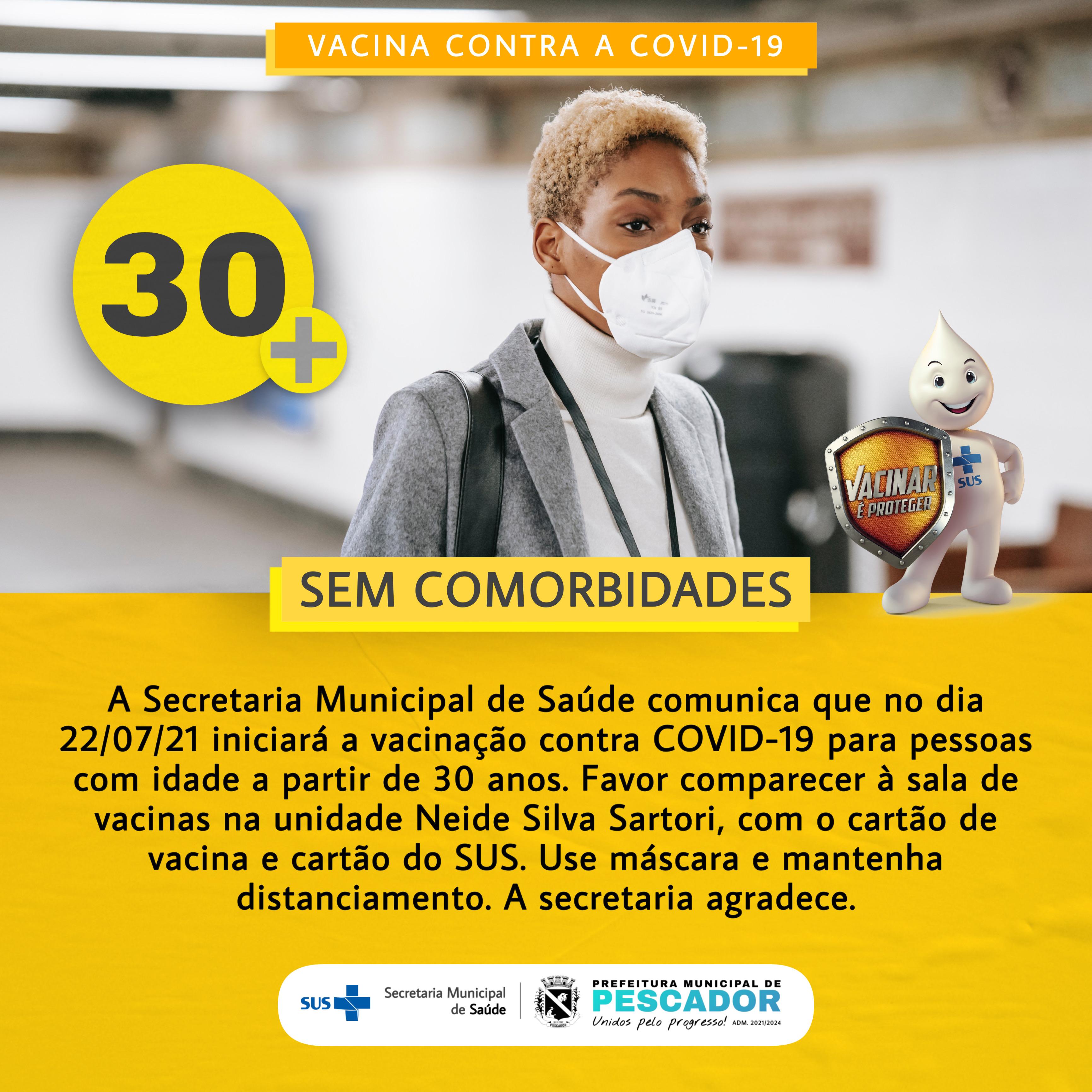 VACINAÇÃO CONTRA A COVID-19 ACIMA DE 30 ANOS SEM COM...